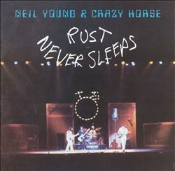 Neil Young - Rust Never Sleeps CD (album) cover