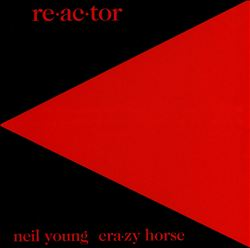 Neil Young - Re-ac-tor CD (album) cover