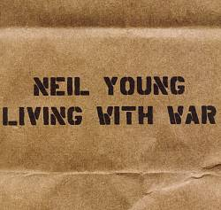 Neil Young - Living With War CD (album) cover