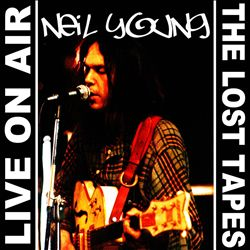 Neil Young - Live On Air: The Lost Tapes CD (album) cover