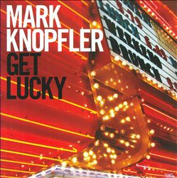 Mark Knopfler - Get Lucky CD (album) cover