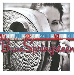 BRUCE SPRINGSTEEN - Play Some Pool, Skip Some School, Act Real Cool: A Global Pop Tribute To Bruce Springsteen CD album cover