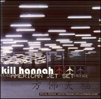 Kill Hannah - American Jet Set CD (album) cover
