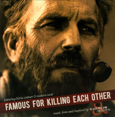 KEVIN COSTNER AND MODERN WEST - Famous For Killing Each Other (music From And Inspired By Hatfields & McCoys) CD album cover