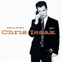 CHRIS ISAAK - Speak Of The Devil CD album cover