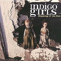 Indigo Girls - Shaming Of The Sun CD (album) cover