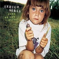 Indigo Girls - Come On Now Social CD (album) cover