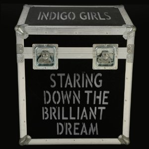 Indigo Girls - Staring Down The Brilliant Dream CD (album) cover