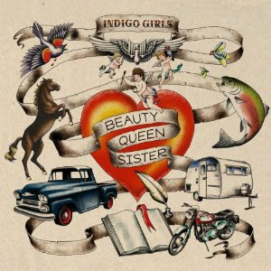 Indigo Girls - Beauty Queen Sister CD (album) cover