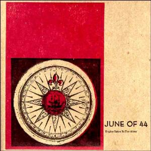 June Of 44 - Engine Takes To The Water CD (album) cover