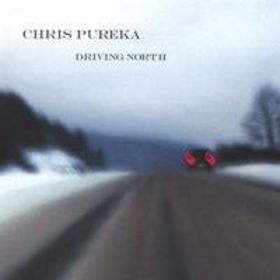 CHRIS PUREKA - Driving North CD album cover