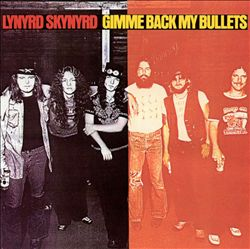 Lynyrd Skynyrd - Gimme Back My Bullets CD (album) cover