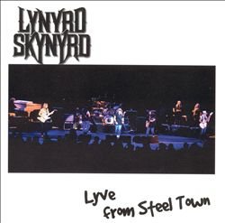 Lynyrd Skynyrd - Lyve From Steel Town CD (album) cover