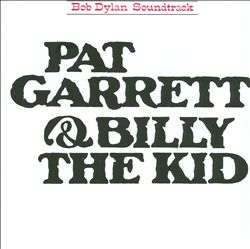 Bob Dylan - Pat Garrett & Billy The Kid CD (album) cover