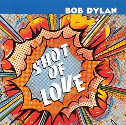 Bob Dylan - Shot Of Love CD (album) cover