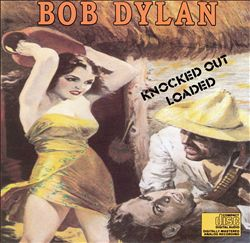 Bob Dylan - Knocked Out Loaded CD (album) cover