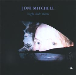 Joni Mitchell - Night Ride Home CD (album) cover