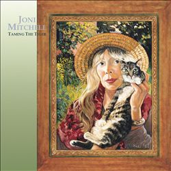 Joni Mitchell - Taming The Tiger CD (album) cover