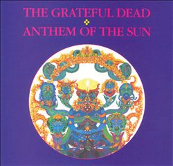 Grateful Dead - Anthem Of The Sun CD (album) cover