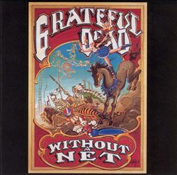 Grateful Dead - Without A Net CD (album) cover