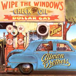 The Allman Brothers Band - Wipe The Windows, Check The Oil, Dollar Gas CD (album) cover