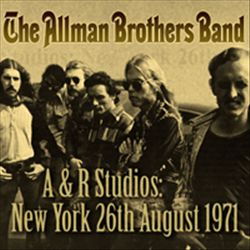 The Allman Brothers Band - A&r Studios New York 26th August 1971 CD (album) cover