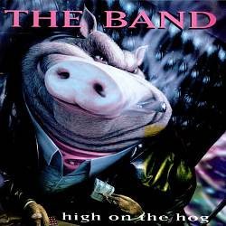 The Band - High On The Hog CD (album) cover