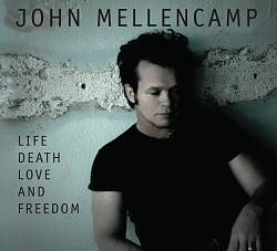 John Mellencamp - Life Death Love And Freedom CD (album) cover
