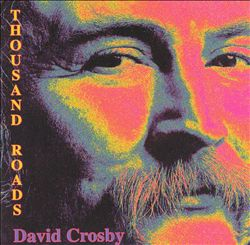 DAVID CROSBY - Thousand Roads CD album cover