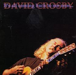 DAVID CROSBY - It's All Coming Back To Me Now... CD album cover