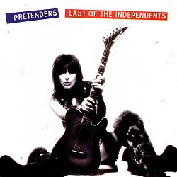 Pretenders - Last Of The Independents CD (album) cover