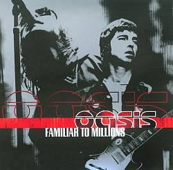 Oasis - Familiar To Millions CD (album) cover