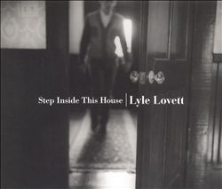 LYLE LOVETT - Step Inside This House CD album cover
