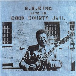 B.B.  KING - Live In Cook County Jail CD album cover