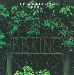 B.b.  King - To Know You Is To Love You CD (album) cover