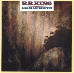 B.B.  KING - Live At San Quentin CD album cover