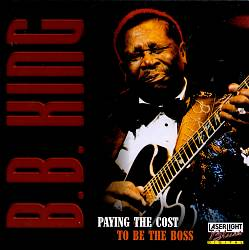 B.b.  King - Paying The Cost To Be The Boss CD (album) cover
