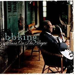 B.B.  KING - Blues On The Bayou CD album cover