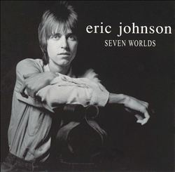 Eric Johnson - Seven Worlds CD (album) cover