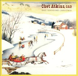 Chet Atkins - East Tennessee Christmas CD (album) cover