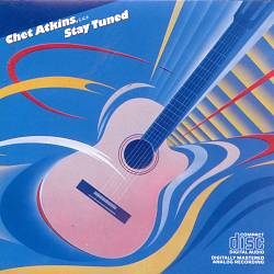 Chet Atkins - Stay Tuned CD (album) cover