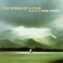 Hans Zimmer - The Wings Of A Film: The Music Of Hans Zimmer CD (album) cover