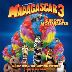 Hans Zimmer - Madagascar 3: Europe's Most Wanted [music From The Motion Picture] CD (album) cover