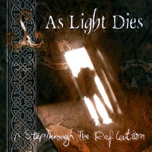 As Light Dies - A Step Through The Reflection CD (album) cover