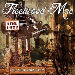 Fleetwood Mac - Go Your Own Way: Live 1977 CD (album) cover