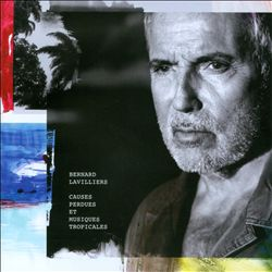 BERNARD LAVILLIERS - Causes Perdues Et Musiques Tropicales CD album cover