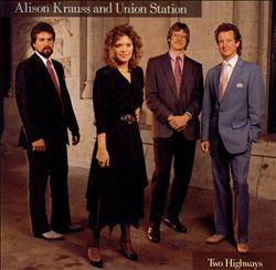 Alison Krauss & Union Station - Two Highways CD (album) cover
