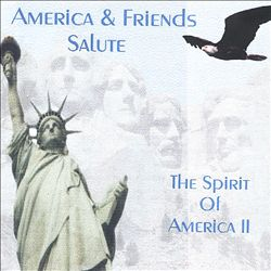America - America And Friends Salute The Spirit Of America, Vol. 2 CD (album) cover