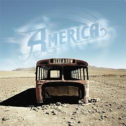 America - Here & Now CD (album) cover