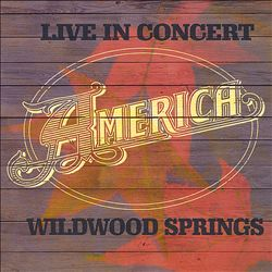 America - Live In Concert: Wildwood Springs CD (album) cover